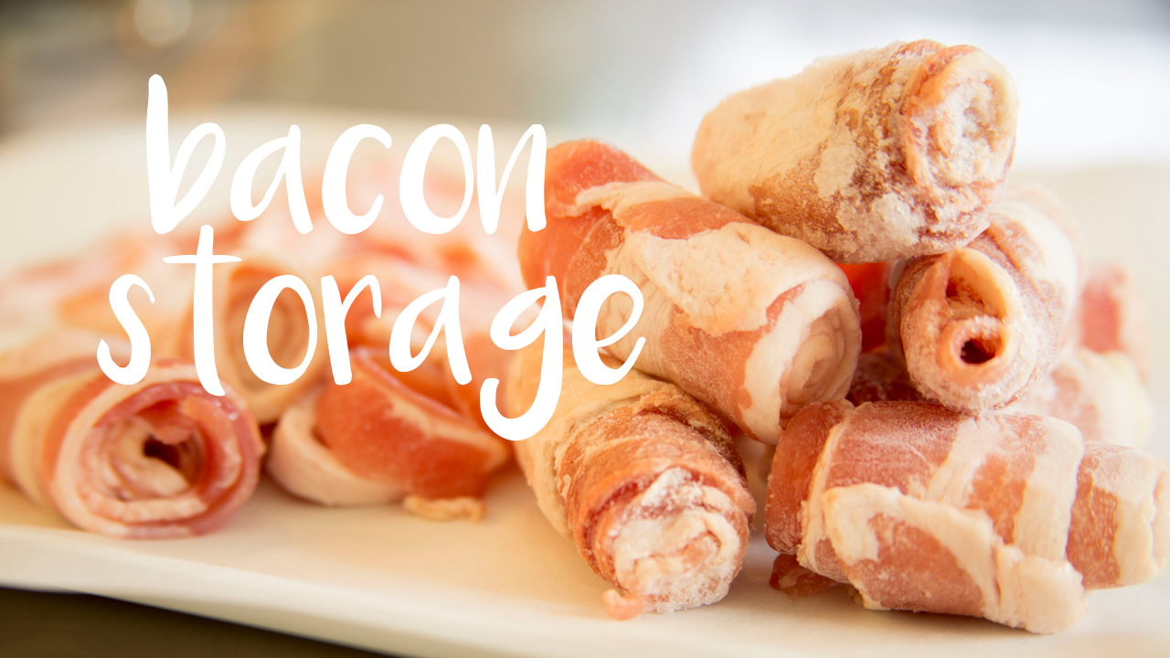 Bacon Storage - JAX FOOD HAX